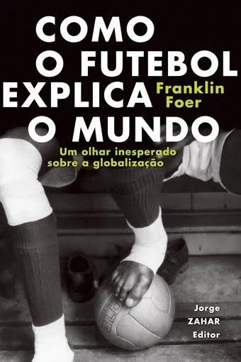 como_o_futebol_explica_o_mundo_livro