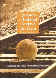 quando_o_futebol_andava_de_trem